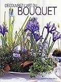Découvrez l'art du bouquet