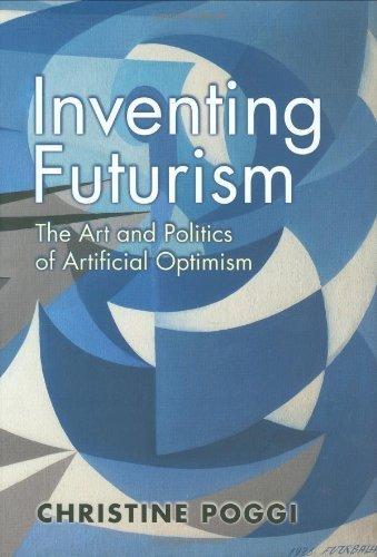 Inventing Futurism: The Art and Politics...