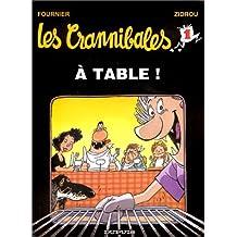 Les Crannibales, Tome 1 : A table