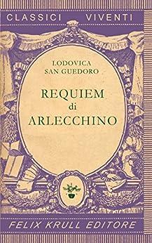 Requiem di Arlecchino di [San Guedoro, Lodovica]