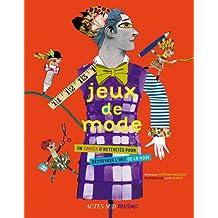 Jeux de mode : Un cahier d'activités pour découvrir l'art de la mode