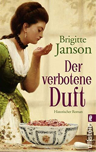 Der verbotene Duft: Historischer Roman -