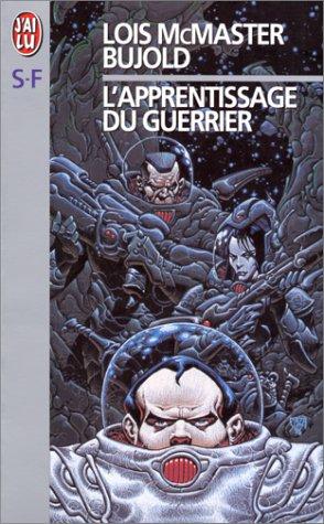 L'Apprentissage du guerrier par Mac Master Bujold Lois