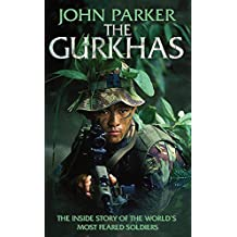 The Gurkhas: The Inside Story of the World's Most Feared Soldiers