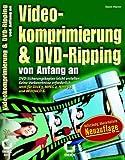 Videokomprimierung und DVD-Ripping - von Anfang an