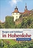 Burgen und Schlösser in Hohenlohe: Die schönsten Streifzüge (Sutton Freizeit) - Frank Buchali