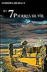 LES 7 PIERRES DE VIE: Tome 1 : Mémoire perdue par Jouniaux