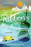 The Ribbons are for Fearlessness: A Journey