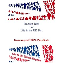 Practice Tests For Life in the UK Test: Guaranteed 100% Pass Rate (English Edition)