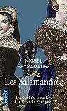 Les Salamandres : Un duel de favorites à la Cour de François 1er par Peyramaure