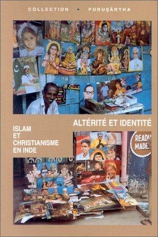 Altérité et identité. Islam et christianisme en Inde