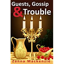 Guests, Gossip & Trouble: A cozy romantic comedy with secrets galore set in a stunning castle in the middle of the mountains