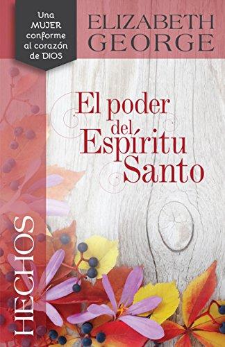 Hechos: El poder del Espíritu Santo por Elizabeth George