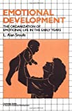 Emotional Development: The Organization of Emotional Life in the Early Years by L. Alan Sroufe (1997-09-28)