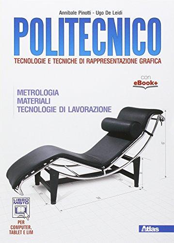 Politecnico. Materiali lavorazioni metrologia. Con e-book. Con espansione online. Per gli Ist. tecnici