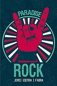 Paradise Rock par Jordi Sierra i Fabra