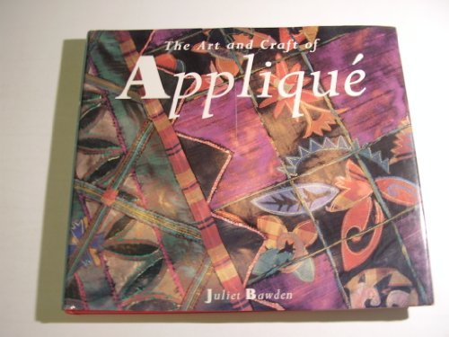The Art and Craft of Applique by Juliet Bawden (1991-11-02)