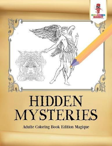 Hidden Mysteries : Adulte Coloring Book Edition Magique