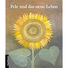 Pele und das neue Leben: Eine Geschichte von Tod und Leben (Religion für kleine Leute)
