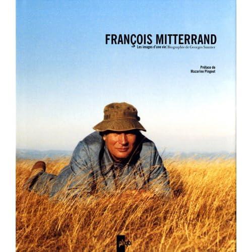 François Mitterrand : Les images d'une vie