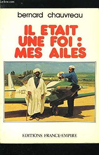 Il était une foi, mes ailes par Bernard Chauvreau
