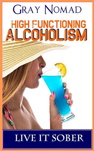 High Functioning Alcoholic (English Edition)