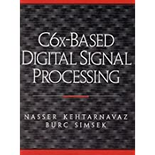 C6x Based Digital Signal Processing with CDROM