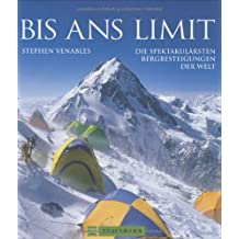 Bis ans Limit: Die spektakulärsten Bergbesteigungen der Welt