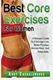 Best Core Exercises For Women: Simple Exercises to Strengthen & Flatten your Belly (Fit Expert Series)
