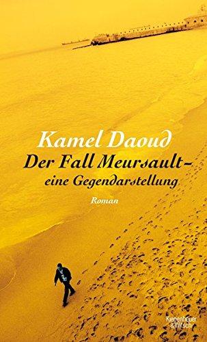 Buchseite und Rezensionen zu 'Der Fall Meursault - eine Gegendarstellung: Roman' von Kamel Daoud