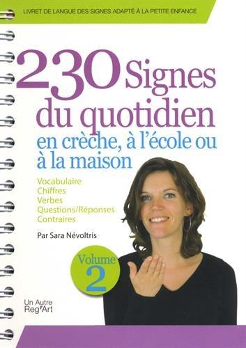 230 signes du quotidien en crche,  l'cole ou  la maison : Volume 2