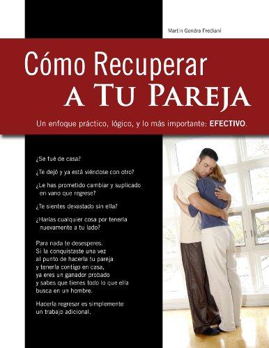 Descargar Libro COMO RECUPERAR A TU EX (y mantenerla a tu lado) de Martin Gondra Frediani
