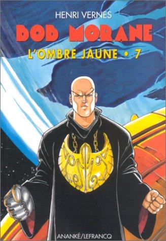 Bob Morane, série 3000, numéro 7 : L'ombre jaune par Henri Vernes