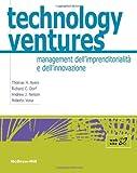 Technology ventures. Management dell'imprenditorialità e dell'innovazione
