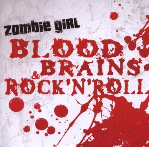 Blood,Brains & Rock 'N' Roll (Zombie Girl)