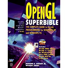 Open GL Super Bible: The Complete Guide to OpenGL Programming for Windows NT and Windows 95 (MCP-Imprint Waite Group Press)