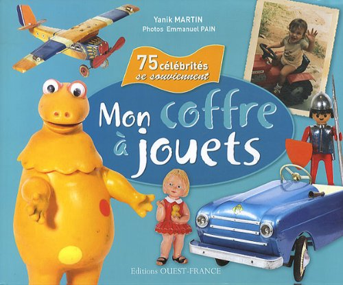 Mon coffre à jouets : 75 célébrités se souviennent