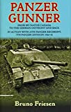 Panzer Gunner: From My Native Canada to the German Ostfront and Back. in Action with 25th Panzer Regiment, 7th Panzer Di