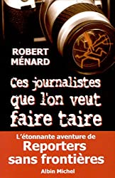 Ces journalistes que l'on veut faire taire : Reporters sans Frontières