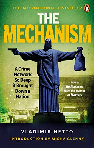 The Mechanism: A Crime Network So Deep it Brought Down a Nation (English Edition)
