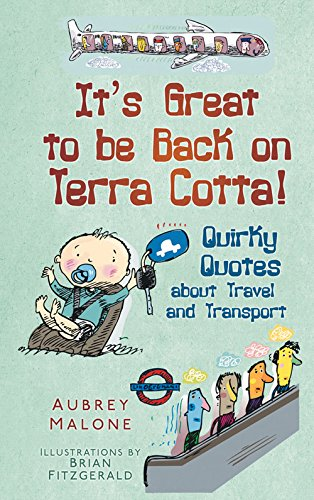 its-great-to-be-back-on-terra-cotta-quirky-quotes-about-travel-and-transport
