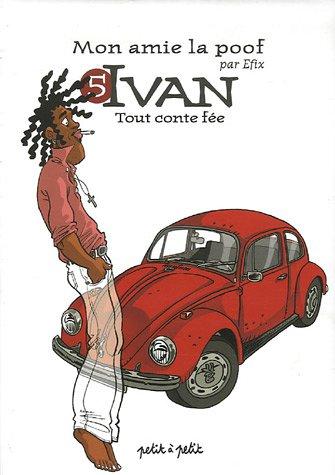 Mon amie la poof, Tome 5 : Ivan : Tout conte fée