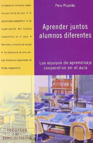 Download Aprender juntos alumnos diferentes: Los equipos de aprendizaje cooperativo en el aula (Recursos)
