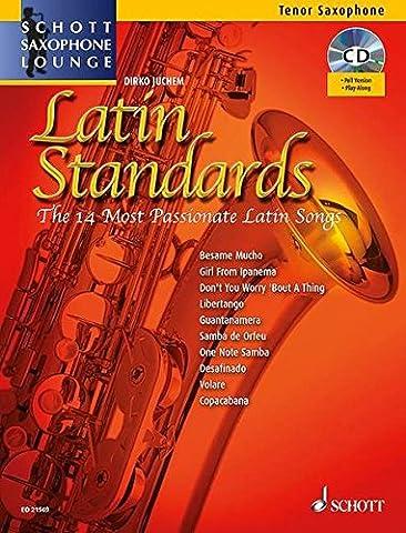 Latin Standards: The 14 Most Passionate Latin Songs. Tenor-Saxophon. Ausgabe mit CD. (Schott Saxophone Lounge)