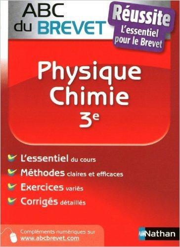 ABC du BREVET Réussite Physique - Chimie 3e de Mickaël Descloux ( 30 juin 2010 )