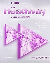 New Headway: Upper-Intermediate Third Edition: Teacher's Book: Six-level general English course: Teacher's Book Upper-intermediate l (Headway ELT)