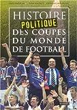 Histoire politique des coupes du monde de football