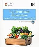 La sicurezza alimentare. Manuale per l'applicazione dell'HACCP. Per gli Ist. alberghieri
