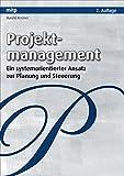 Projektmanagement: Ein systemorientierter Ansatz zur Planung und Steuerung (mitp Business)