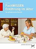 FachWISSEN Ernährung im Alter: für pflegerische Berufe